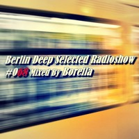 BDS Radioshow #068 - Mixed By Borella