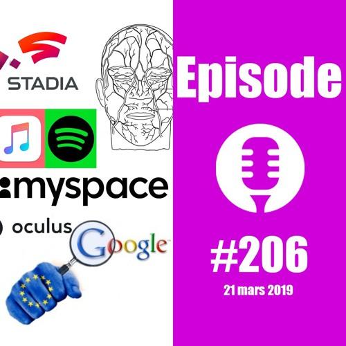 #206: De la boulette de MySpace à l'amende de Google en passant par Stadia, Tune ou Oculus Rift S