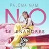 Paloma Mami - No Te Enamores (Sergi Cid Edit) Portada del disco