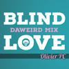 Olivier Pc - Blind Love (Daweird Remix)