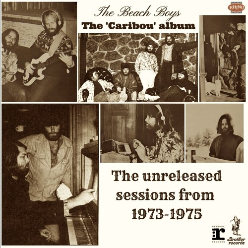 The Beach Boys - The 'Caribou Album' (Unreleased 1973 - 1975)