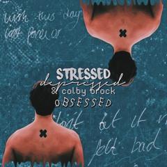 stressed, depressed, n colby brock obsessed