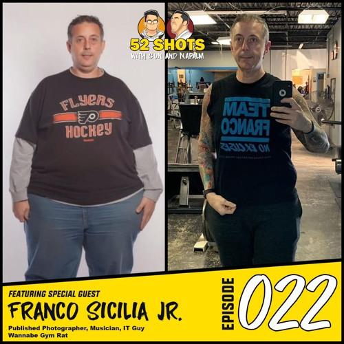 Episode 22 Ft. Franco Sicilia Jr.
