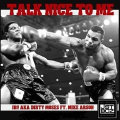 Talk Nice To Me
