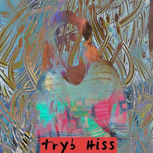 Tryb - HISS (Original Mix)