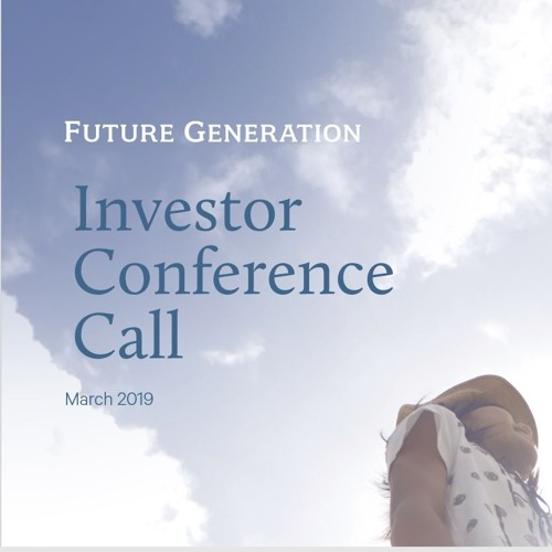 Future Generations Conference call March 2019
