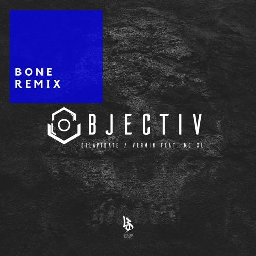 Objectiv – Vermin Ft. MC XL (Bone Remix)[FREE DOWNLOAD]