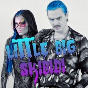 LITTLE BIG — SKIBIDI (Romantic Edition) להורדה