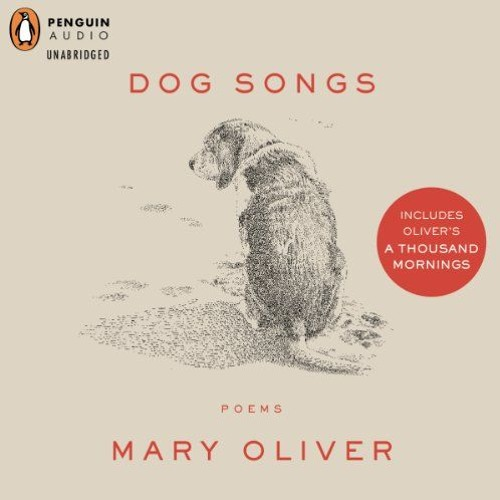 Dog Songs By Mary Oliver Audiobook Excerpt