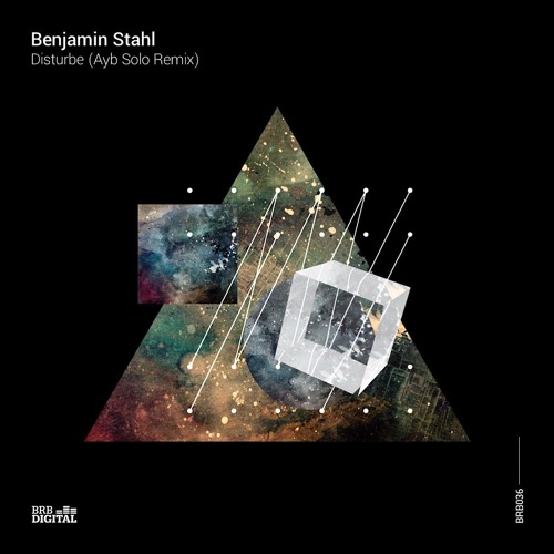 Benjamin Stahl - Disturbe (Ayb Solo Remix)