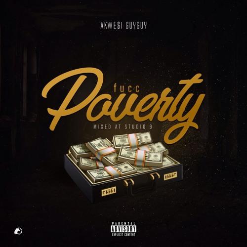 Akwesi Guy Guy - Fucc Poverty (Mixed By Studio 9) | KUBILIVE