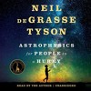 Astrophysics for People in a Hurry By Neil deGrasse Tyson Audiobook Excerpt