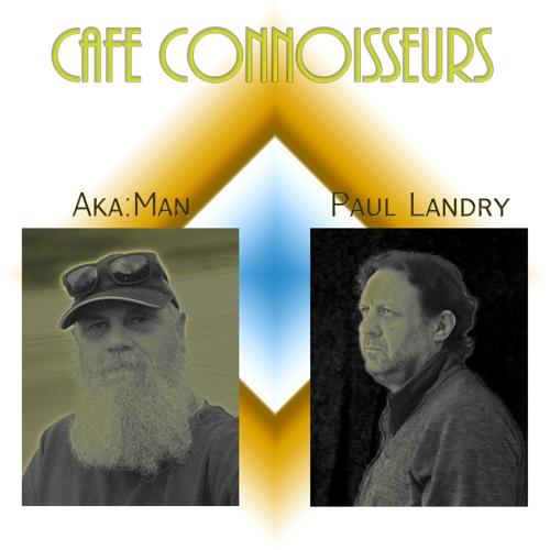 Cafe Connoisseurs | aka:man | Paul Landry | Lounge Music