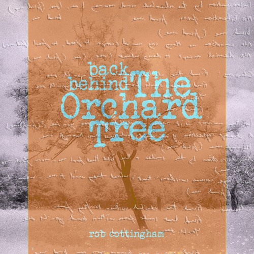 Rob Cottingham - Back Behind The Orchard Tree
