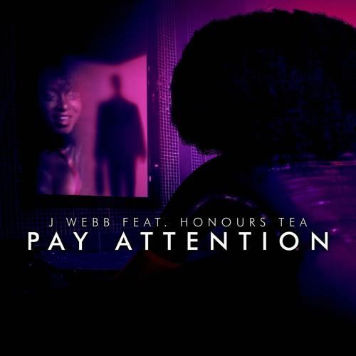 J Webb - Pay Attention (EXPLICIT) - Maestro Music