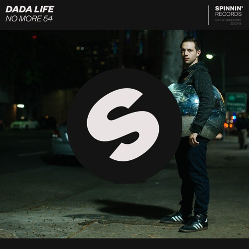 Dada Life - No More 54 [OUT NOW]