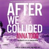 After We Collided By Anna Todd Audiobook Excerpt