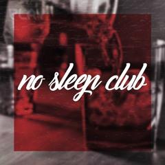 no sleep club ft. Sarah Solstice