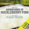 Adventures of Huckleberry Finn: A Signature Performance by Elijah Wood By Mark Twain Audiobook Excer
