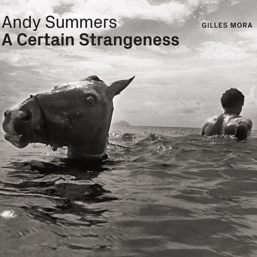 Andy Summers on A Certain Strangeness