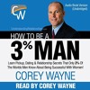 How to Be a 3% Man By Corey Wayne Audiobook Excerpt