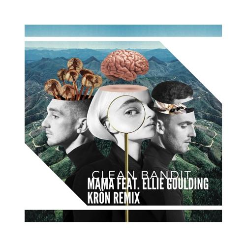 Clean Bandit - Mama (feat. Ellie Goulding)(Krön Remix)