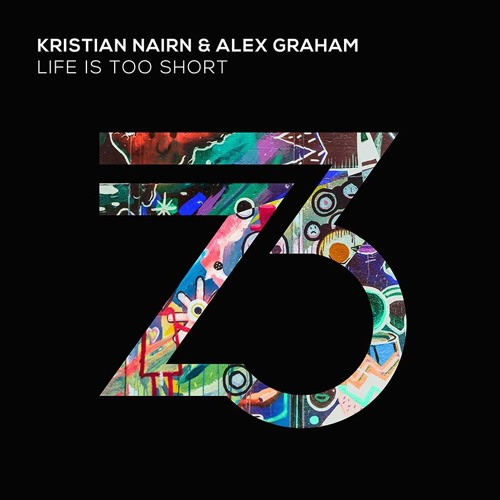 Kristian Nairn & Alex Graham - Life Is Too Short (Out Now)