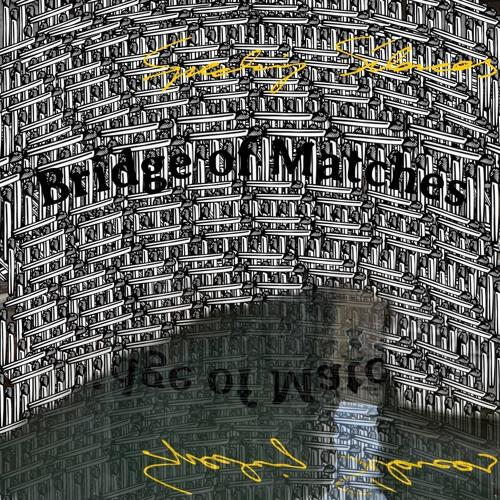 Bridge Of Matches