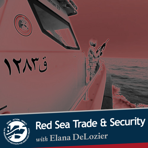 Red Sea Trade and Security with Elana DeLozier