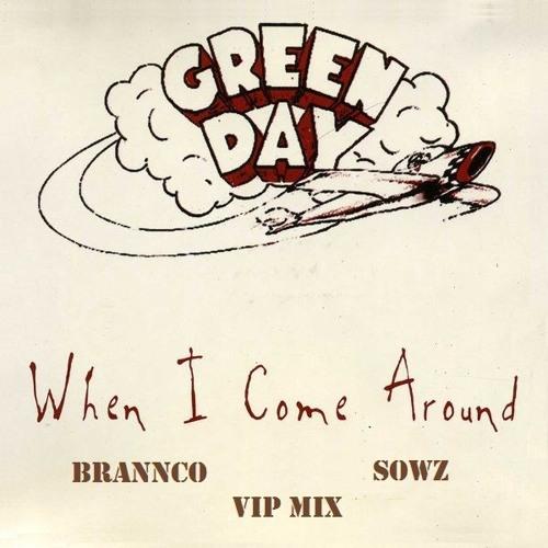 Green Day - When I Come Around (Brannco, SOWZ VIP Mix)