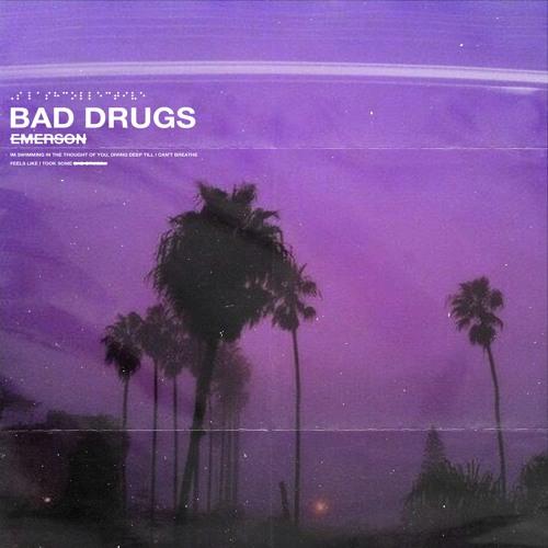 Emerson - Bad Drugs