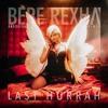 Last Hurrah (AndoVera Remix) - Bebe Rexha [FREE DL + BONUS REMIX]