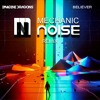 Imagine Dragons - Believer (Mechanic Noise Remix)  FREE DOWNLOAD