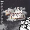Spooky Riddim Radio #006