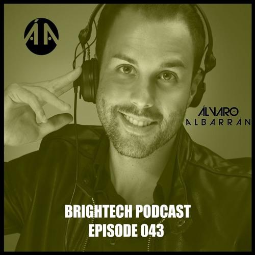 Brightech Podcast 043 with Alvaro Albarran