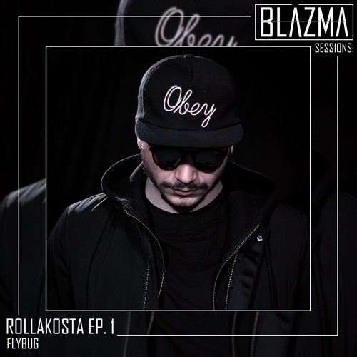 BLĀZMA SESSIONS: RollaKosta EP.1 by Flybug