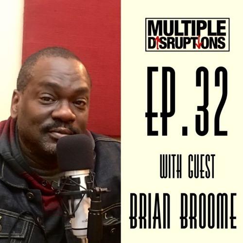 Ep.32: Brian Broome