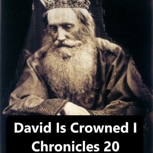 David Is Crowned I Chronicles 20