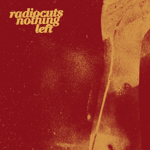 Radiocuts - Nothing Left