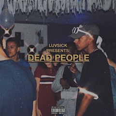 Dead People (prod. young taylor)