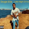 Dougie Ellis Late Night Drive Megan Thee Stallion Big Ole Freak Freestyle Mp3