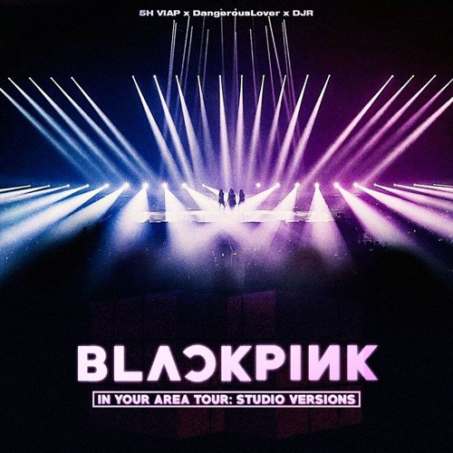 BLACKPINK - IN YOUR AREA TOUR: Studio Versions [ALBUM DOWNLOAD] by