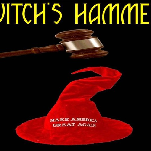 'WITCH'S HAMMER' – March 21, 2019