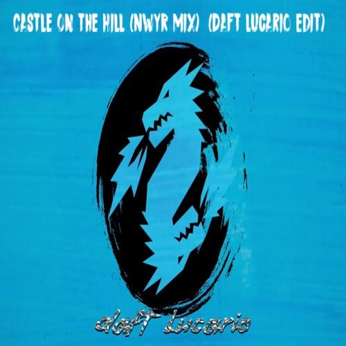Daft Lucario / Zanny Duko / NWYR / Ed Sheeran - Castle On The Hill