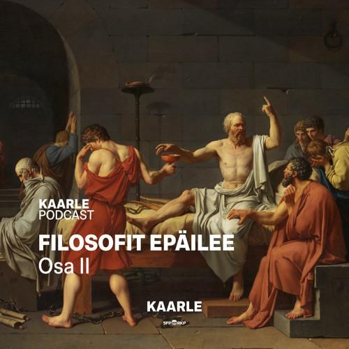 Filosofit Epäilee – Osa II