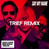 David Guetta- Say My Name(feat. Bebe Rexha & J. Balvin(TRIEF Remix) - FREE DOWNLOAD(Supported 3LAU)