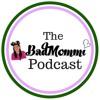 BadMommi Episode #10: High School Musical