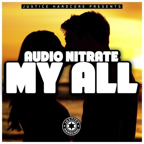 Audio Nitrate - My All   🟨🟨➡️ OUT NOW ⬅️