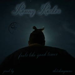 Ronny  Racker - Feels Like Good Times