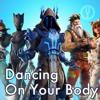 [Fortnite на русском] Dancing On Your Body [Onsa Media]